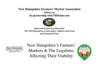 New Hampshire Farmers  Market Association nhfma In partnership with NHMade    Sponsored in part by grants from:  The NH