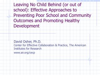 Leaving No Child Behind or out of school: Effective Approaches to Preventing Poor School and Community Outcomes and Prom