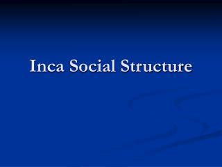 Inca Social Structure