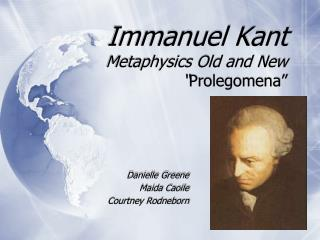 Immanuel Kant Metaphysics Old and New  Prolegomena