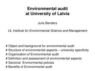 Environmental audit at University of Latvia Juris Benders ...