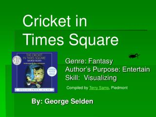 By- George Selden Cricket in Times Square Genre- Fantasy