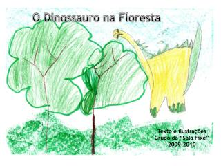 O dinossauro na floresta