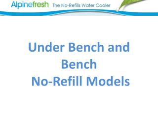 Under Bench and Bench   No-Refill Models