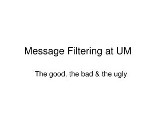Message Filtering at UM