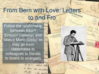 From Bern with Love: Letters to and Fro