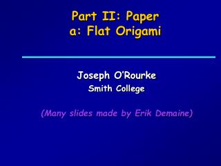 Part II: Paper a: Flat Origami