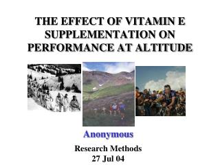 THE EFFECT OF VITAMIN E SUPPLEMENTATION ON PERFORMANCE AT ALTITUDE