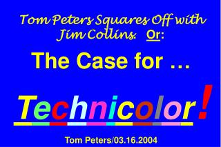 Tom Peters Squares Off with Jim Collins . Or :