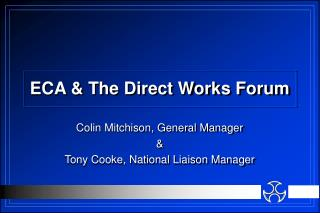 ECA  The Direct Works Forum