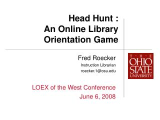 Head Hunt : An Online Library Orientation Game