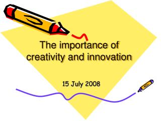 The importance of creativity and innovation