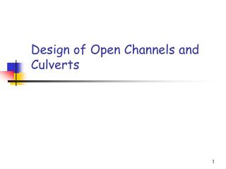 Design of Open Channels and Culverts