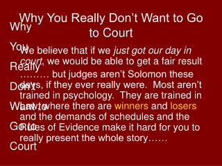 Why You Really Don t Want to Go to Court