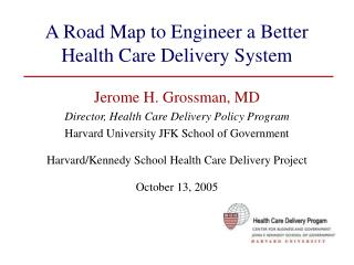 A Road Map to Engineer a Better Health Care Delivery System