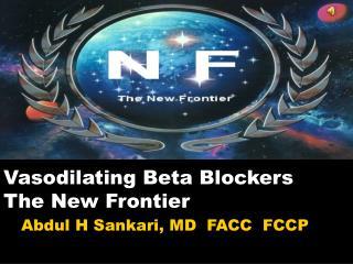 Vasodilating Beta Blockers The New Frontier