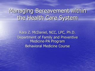 Managing Bereavement within the Health Care System