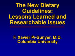 The New Dietary Guidelines: Lessons Learned and Researchable ...