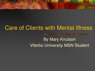 Care of Clients with Mental Illness