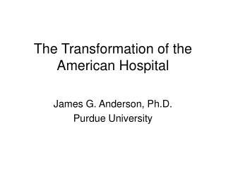 The Transformation of the American Hospital