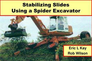 Stabilizing Slides Using a Spider Excavator