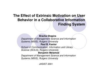 The Effect of Extrinsic Motivation on User Behavior in a Collaborative Information Finding System
