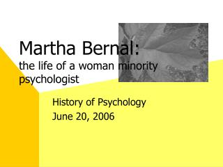 Martha Bern al: the life of a woman minority psychologist