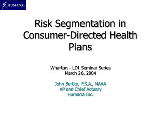 Risk Segmentation in Consumer-Directed Health Plans
