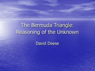 The Bermuda Triangle: Reasoning of the Unknown