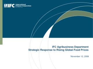 IFC Agribusiness Department Strategic Response to Rising Global ...