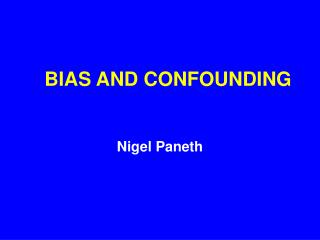 BIAS AND CONFOUNDING