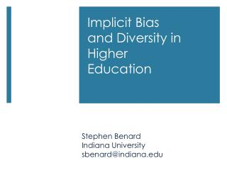 Implicit Bias and Diversity in Higher Education