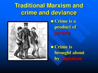 Traditional Marxism and crime and deviance