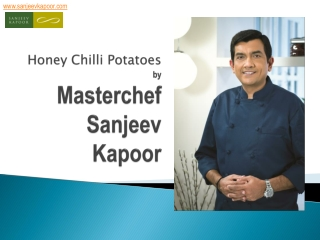 Honey Chilli PotatoesRecipe by Master Chef Sanjeev Kapoor