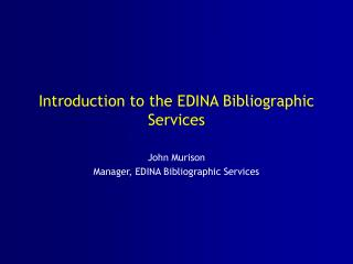 Introduction to the EDINA Bibliographic Services