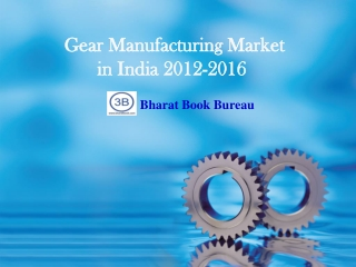 Gear Manufacturing Market in India 2012-2016