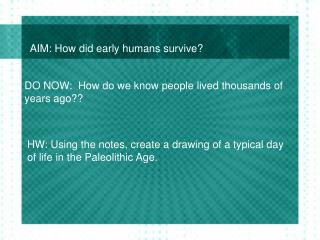AIM: How did early humans survive