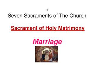 Seven Sacraments of The Church Sacrament of Holy Matrimony
