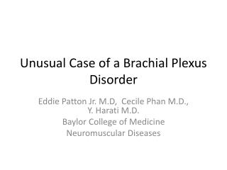 Unusual Case of a Brachial Plexus Disorder