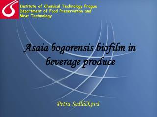 Asaia bogorensis biofilm in beverage produce