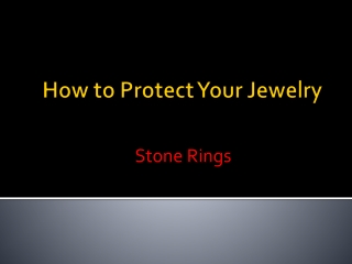 How to Protect Your Jewelry