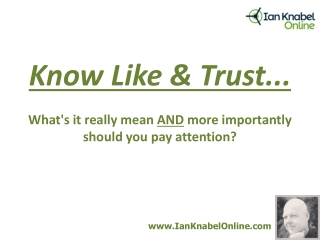 Know Like & Trust...What's it really mean AND more important