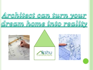 Architect can turn your dream home into reality