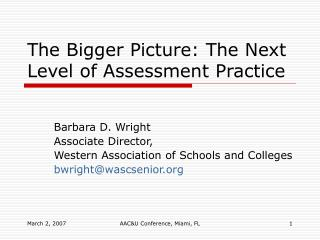 The Bigger Picture: The Next Level of Assessment Practice