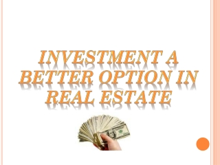 Investment a Better Option
