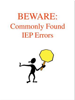 BEWARE: Commonly Found IEP Errors