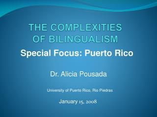 THE COMPLEXITIES OF BILINGUALISM