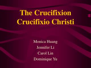 The Crucifixion Crucifixio Christi