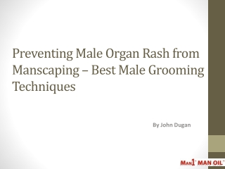 Preventing Male Organ Rash from Manscaping