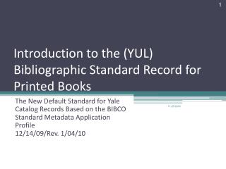 Introduction to the YUL Bibliographic Standard Record for ...